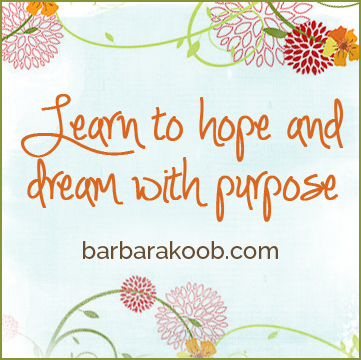 Barbara Koob | Learn to Hope and Dream With Purpose